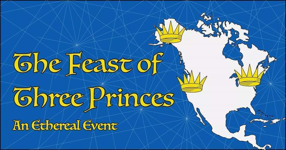 image with text: The Feast of Three Princes: An Ethereal Event